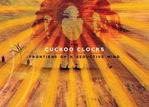 Frontiers of a Seductive Mind – FULL ALBUM (vinyl, CD + download) – The Cuckoo Clocks